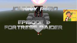 Johnny Pyro Ep.1:FORTRESS RAIDER Minecraft Project