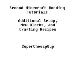 Minecraft Modding Tutorial : #2 - Additional Setup and NEW BLOCK! Minecraft Blog Post