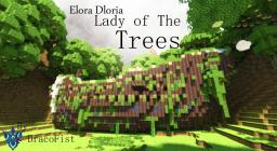 Elora Dloria-Lady of The Trees [With Download!] ~DracoFist Minecraft Map & Project