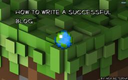 ♦How to make a successful blog♦ Minecraft Blog Post