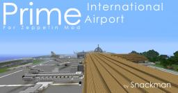 Prime International Airport [Supports Haribote / Zeppelin Mod] Minecraft Map & Project