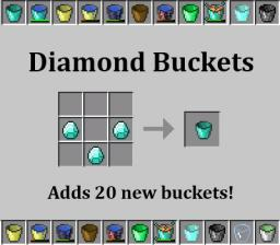 [Forge][1.6.2] Diamond Buckets adds TWENTY-TWO new buckets - Hold more stuff in twenty-two new buckets! Now link ender bucket to any tank from any mod! Supports BC, Forestry, RC, TE, and more! Minecraft Mod