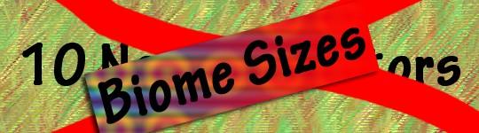 1 6 2-1 6 4][Forge] Biome Sizes Minecraft Mod