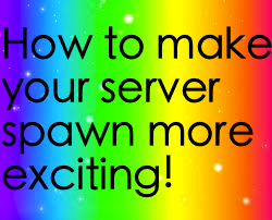 [Easy] How to make your spawn more fun! [Quick] Minecraft Blog Post