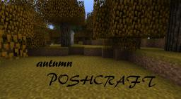 poshcraft autumn [Updated to 1.4.7] (Works on 1.4.6) Minecraft Texture Pack