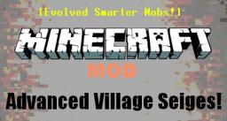 Advanced Village Sieges [evolved mobs]