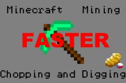 Faster Mining, Chopping and Digging! Minecraft Mod
