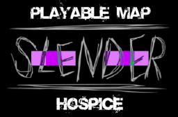 Slender Hospice recreation - Playable! - Slender Mod NOT NEEDED!