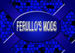 Ferullo's Mods [ORIGINAL] [9,000 Downloads]