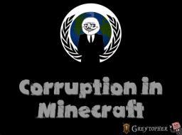 Corruption in Minecraft  - Trying To Make a Difference Minecraft Blog
