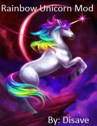*ITS BACK!* Rainbow Unicorn Mod v0.92