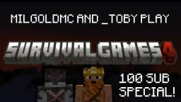 100 Subs Special- Survival Games 4- w/ _toby_