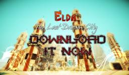 Elda the lost dream city [ server map + spawn + shop + zombie arena + towns + hunger games ] and more....
