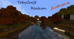 "[1.4.6] ""TobyCraft Realism"" - 'Autumn' HD Texture Pack [128x]"