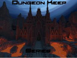 Dungeon Keep Series! Minecraft Blog Post