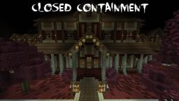 Closed Containment [DOWNLOAD NOW] Minecraft