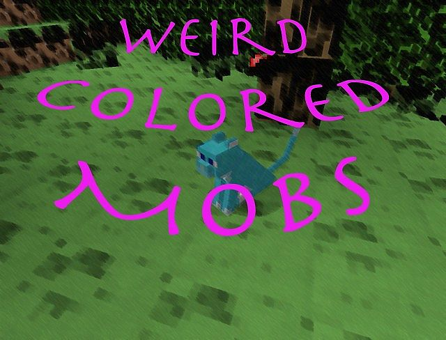 Most mobs are a different color!