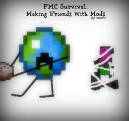 PMC Survival- Making Friends With Mods