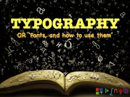 Typography ~ The Use of Fonts