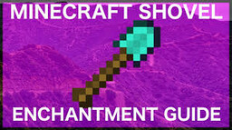 Enchantments For a Shovel  in Minecraft Minecraft Blog