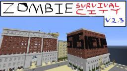 Zombie Survival City(V2.3)[Version V2.4 still in progress] Minecraft Project