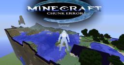 Chunk Error Survival (No Halo) Minecraft Project