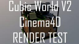 Cubic World V2: Cinema4D Render Test! Minecraft