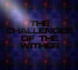 ✩ⒹⒺⒶⓉⒽ✩ {]The Challenges of the Wither[} Minecraft Map & Project