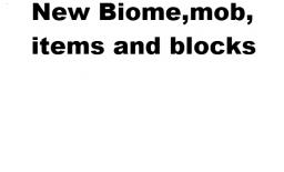 New Biome,mob,items and blocks