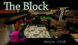 The Block - Dance Club! Minecraft Map & Project