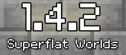 1.4.2 Update - Superflat Customization - The Complete Guide Minecraft
