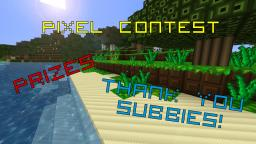Pixel Contest - Prizes! [Subscriber Special] Minecraft