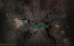 Want to make your server popular? Well, this is an helpful tutorial for you! Minecraft Blog
