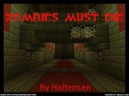 Zombies Must Die!!! Minecraft Map & Project