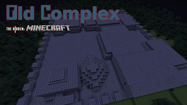 Old Complex - The Hidden: Minecraft
