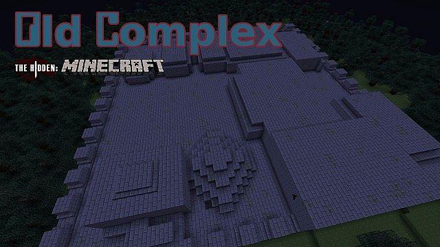 Old Complex - The Hidden: Minecraft