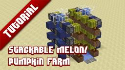 Stackable melon/pumpkin farm Minecraft