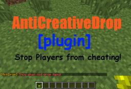 AntiCreativeDrop [plugin] [1.5.1] Minecraft Mod