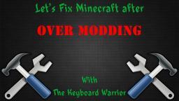 HOW TO FIX MINECRAFT AFTER OVER MODDING Minecraft Blog