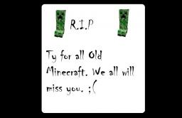 R.I.P Old Minecraft Minecraft Blog Post