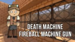 Death Machines - Fireball Machine Gun Minecraft