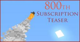 800th Subscription Teaser!