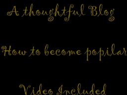 A Thoughtful blog- How to become POPULAR Minecraft Blog