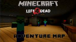 [1.4.7] Left 4 Dead Adventure Map -Finished- Minecraft Map & Project