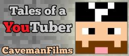 Tales of a YouTuber - CavemanFilms Minecraft Blog