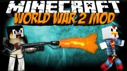 World War 2 Mod! Flamethrowers! Minecraft Blog Post