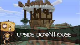 Upside-Down House? Minecraft Map & Project