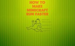 How To Make Minecraft Run Faster Minecraft