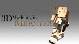 3D Modeling and PMC Minecraft