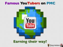 Famous Youtubers on PMC - Earning Their Way? Minecraft Blog Post